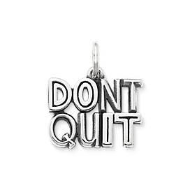 Don't Quit Charm