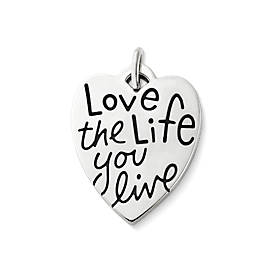 """Love the Life You Live"" Charm"