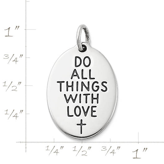 "View Larger Image of ""Do All Things with Love"" Charm"